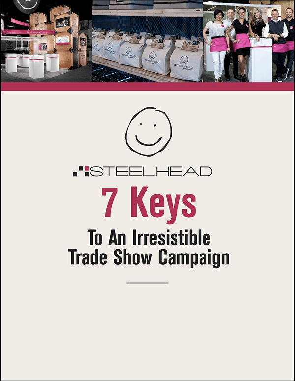 7 Keys To An Irresistible Trade Show Campaign